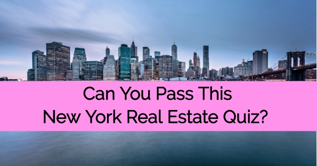 Can You Pass This New York Real Estate Quiz?
