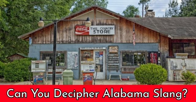 Can You Decipher Alabama Slang?