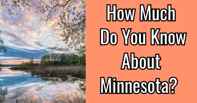 How Much Do You Know About Minnesota?
