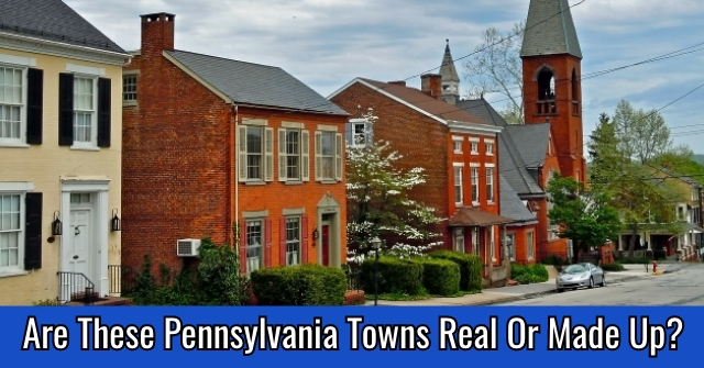 Are These Pennsylvania Towns Real or Made Up?