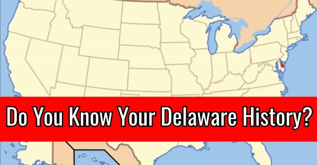 Do You Know Your Delaware History?