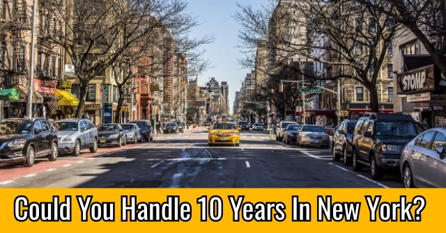 Could You Handle 10 Years In New York?