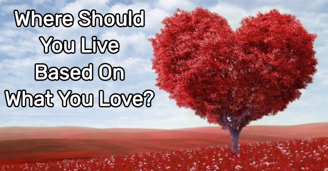 Where Should You Live Based On What You Love?