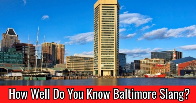 How Well Do You Know Baltimore Slang?