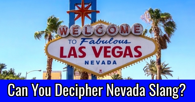 Can You Decipher Nevada Slang?