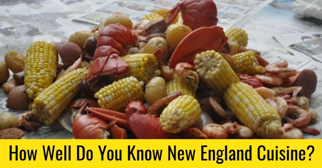 How Well Do You Know New England Cuisine?