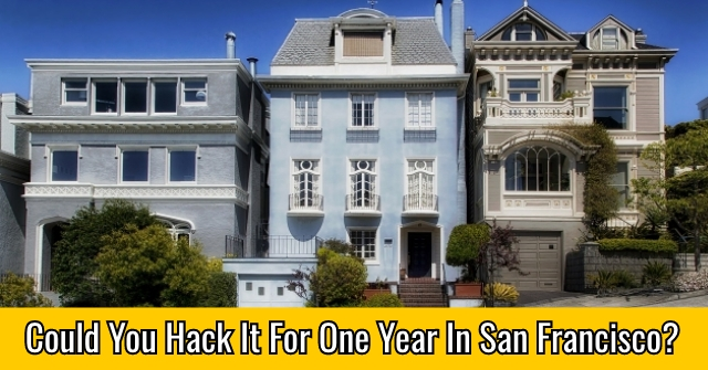 Could You Hack It For One Year In San Francisco?