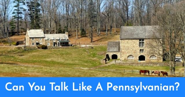 Can You Talk Like A Pennsylvanian?