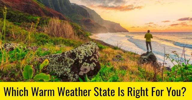 Which Warm Weather State Is Right For You?