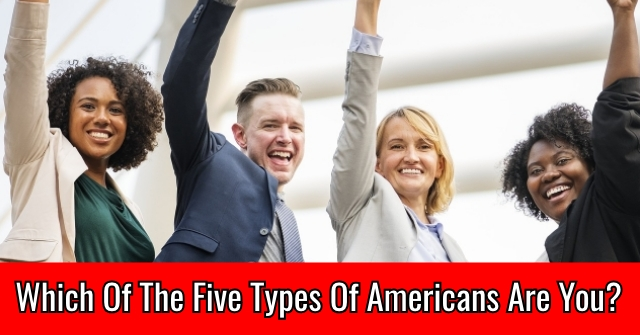 Which Of The Five Types Of Americans Are You?