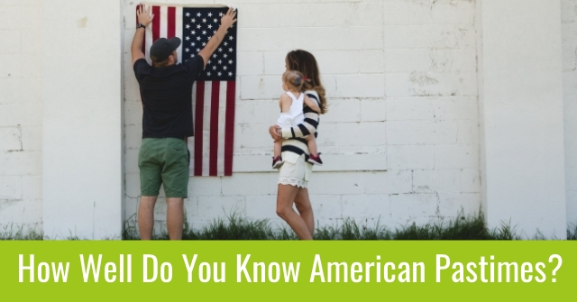 How Well Do You Know American Pastimes?