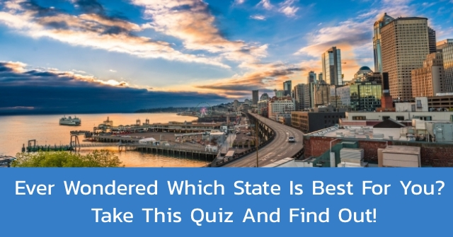 Ever Wondered Which State Is Best For You? Take This Quiz And Find Out!