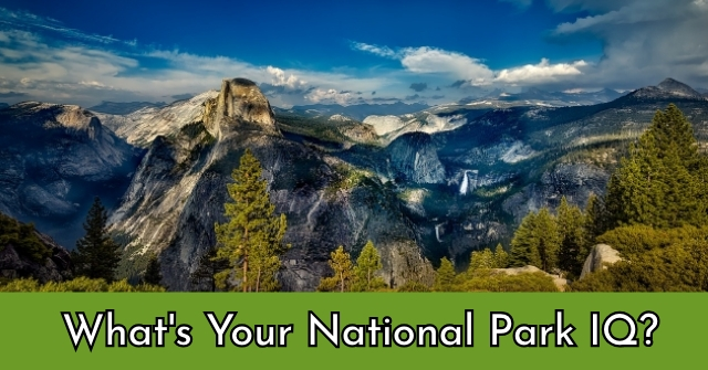 What's Your National Park IQ?