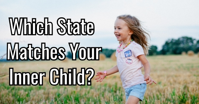 Which State Matches Your Inner Child?