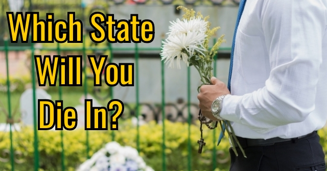 Which State Will You Die In?