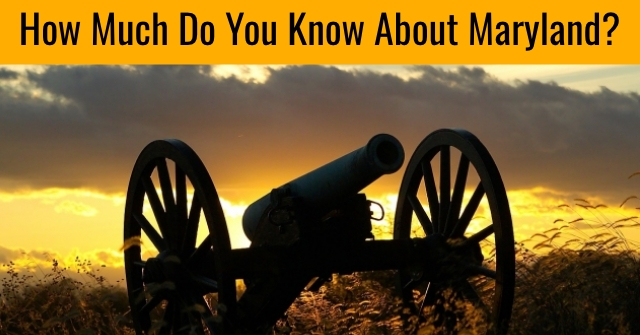 How Much Do You Know About Maryland?