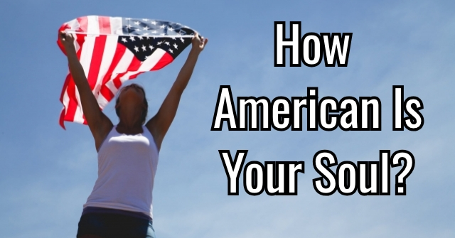 How American Is Your Soul?
