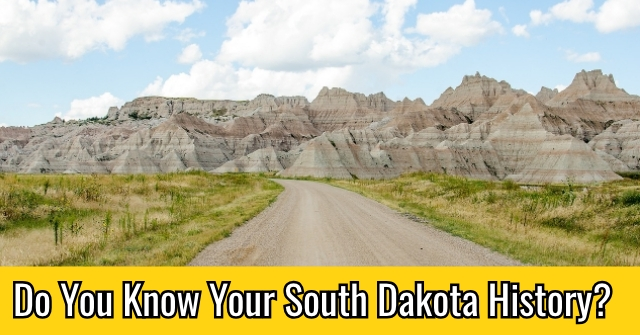 Do You Know Your South Dakota History?