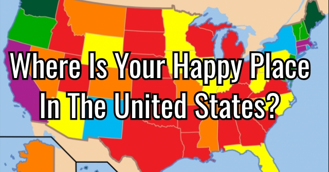 Where Is Your Happy Place In The United States?