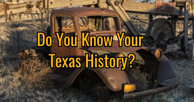 Do You Know Your Texas History?