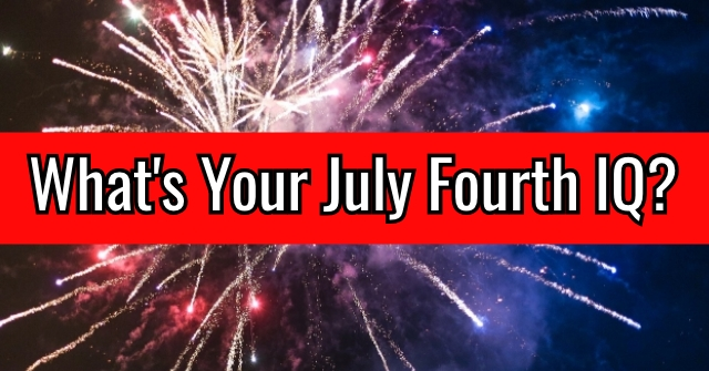 What's Your July Fourth IQ?
