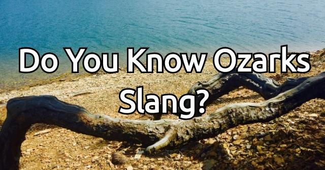 Do You Know Ozarks Slang?