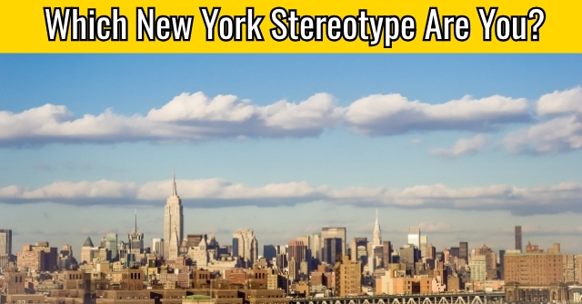 Which New York Stereotype Are You?