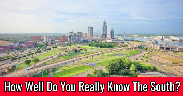 How Well Do You Really Know The South?