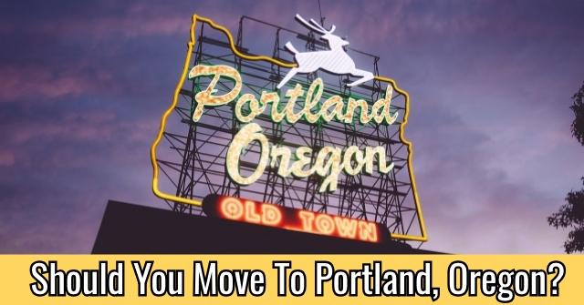 Should You Move To Portland, Oregon?