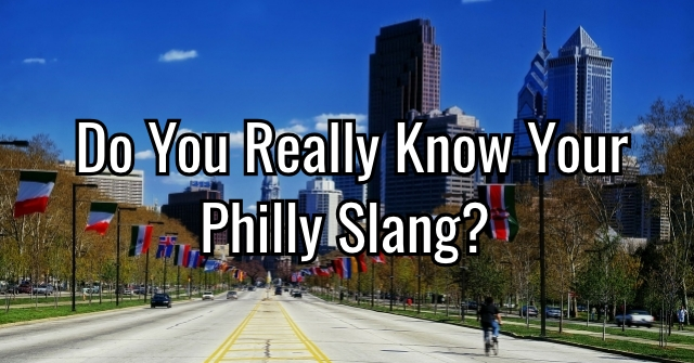 Do You Really Know Your Philly Slang?