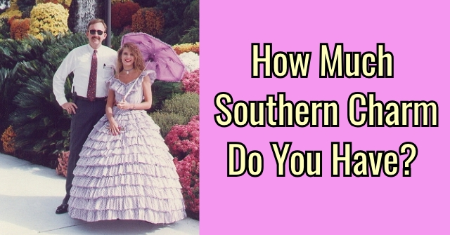 How Much Southern Charm Do You Have?