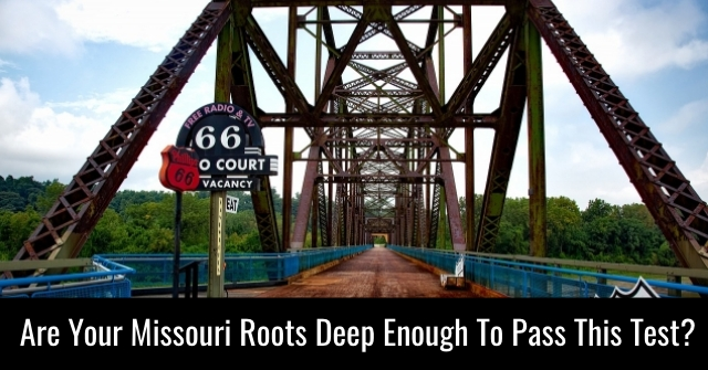 Are Your Missouri Roots Deep Enough To Pass This Test?