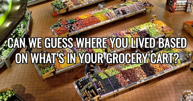 Can We Guess Where You Lived Based On What's In Your Grocery Cart?
