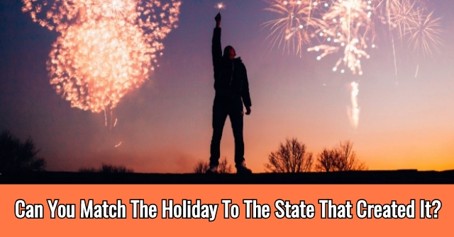 Can You Match The Holiday To The State That Created It?