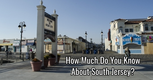 How Much Do You Know About South Jersey?