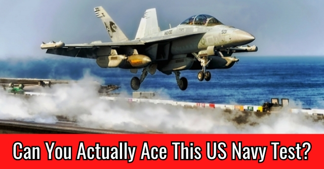 Can You Actually Ace This US Navy Test?