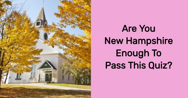 Are You New Hampshire Enough To Pass This Quiz?