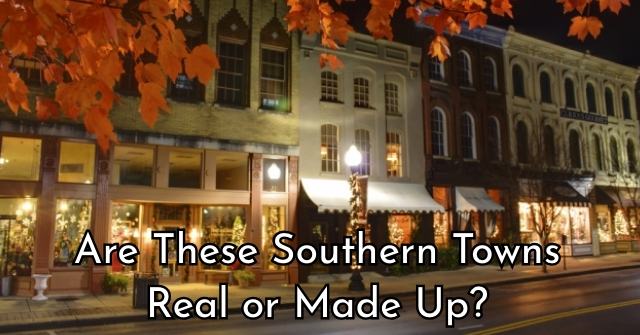 Are These Southern Towns Real or Made Up?