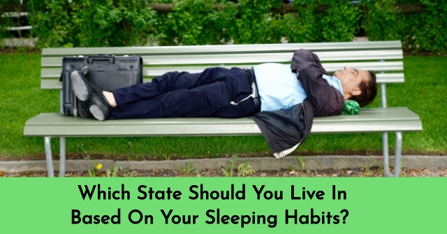 Which State Should You Live In Based On Your Sleeping Habits?