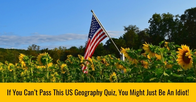 If You Can't Pass This US Geography Quiz, You Might Just Be An Idiot!