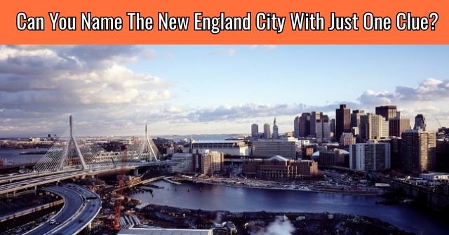 Can You Name The New England City With Just One Clue?